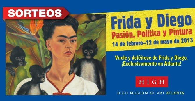 El HIGH Museum of Art le invitan a que se inscriba para tener la oportunidad de ganar un viaje a la exhibición de arte de Frida y Diego: Pasión, Política y Pintura.