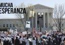 El pasado 18 de abril, la Corte Suprema de Justicia escuchó los argumentos orales de los demandantes y demandados en el caso de las acciones ejecutivas del presidente Obama sobre inmigración.