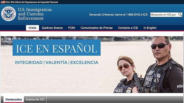 El Servicio de Inmigración y Control de Aduanas (ICE por sus siglas en ingles) agregó una pestaña de información en español en su página web.