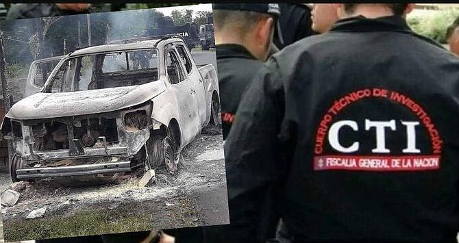 SUCESO. Los integrantes del CTI fueron asesinados con armas de fuego y el vehículo oficial en que se movilizaban fue incendiado