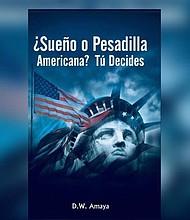 """LITERATURA. Libro """"¿Sueño o Pesadilla Americana? Tú decides"""""""